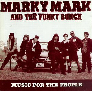 Marky mark and the funky bunch music for the people