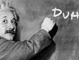 Albert Einstein Duh meme